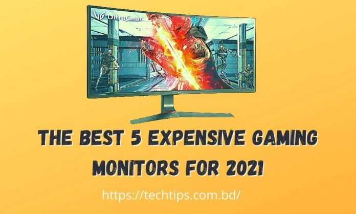 The best 5 expensive Gaming Monitors for 2021